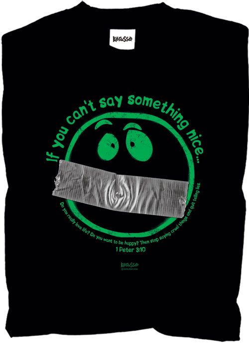http://biokemia.fi/Say_something_nice_Christian_T-Shirt.jpg